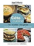 Image de Céto cuisine: 150 recettes cétogènes - cancer, diabète, surpoids, epilepsie, Alzheimer