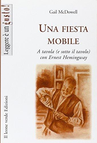 Una fiesta mobile a tavola (e sotto il tavolo) con Ernest Hemingway
