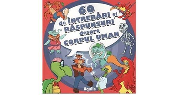 60 INTREBARI SI RASPUNSURI DESPRE CORPUL UMAN: Amazon.co.uk ...