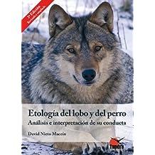 Etología del lobo y del perro. Análisis e interpretación de su conducta - 2ª EDICIÓN