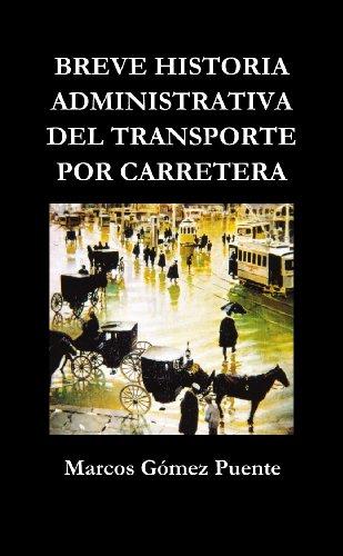 Breve Historia Administrativa Del Transporte Por Carretera