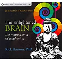 (The Enlightened Brain: The Neuroscience of Awakening) By Hanson, Rick (Author) compact disc on (09 , 2011)