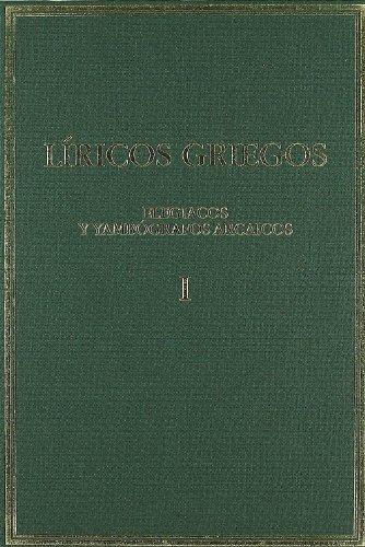 Líricos griegos. Tomo I. Elegíacos y yambógrafos arcaicos (Siglos VII-V a. C.) (Alma Mater) por Francisco Rodríguez Adrados