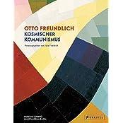 Otto Freundlich: Kosmischer Kommunismus