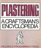 Plastering: A Craftsman's Encyclopedia