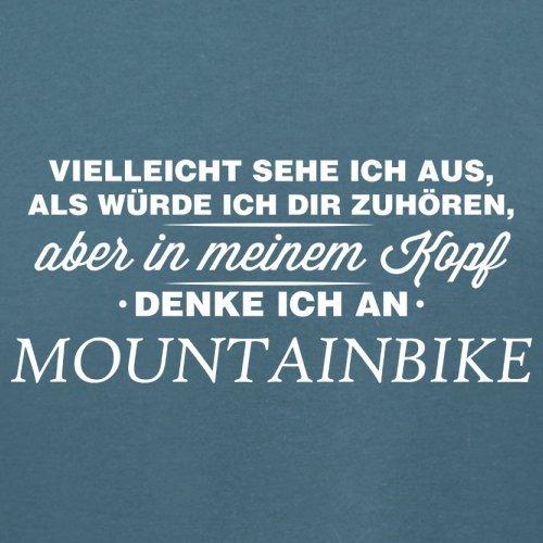 Vielleicht sehe ich aus als würde ich dir zuhören aber in meinem Kopf denke ich an Mountainbike - Damen T-Shirt - 14 Farben Indigoblau