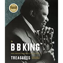 The B. B. King Treasures: Photos, Mementos & Music from B. B. King's Collection