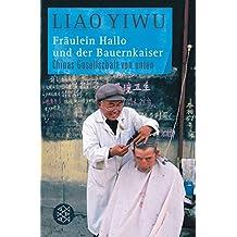 Fräulein Hallo und der Bauernkaiser: Chinas Gesellschaft von unten