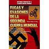 Fugas y Evasiones de La Segunda Guerra Mundial (Historia Belica)