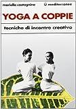 Yoga a coppie. Tecniche di incontro creativo