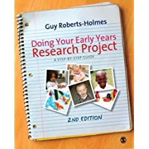 Doing Your Early Years Research Project by Guy Roberts-Holmes (2011-03-31)