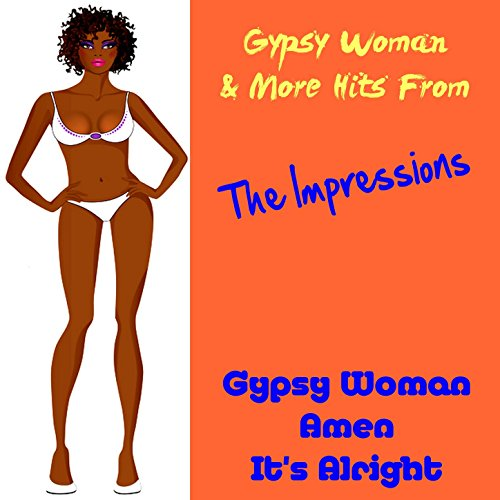 Gypsy Woman & More Hits from the Impressions