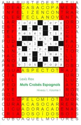 Mots Croisés Espagnols: Niveau 1, Volume 1 par Lexis Rex