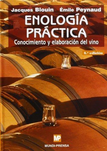 Enología práctica: Conocimiento y elaboración del vino.