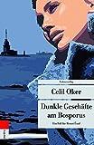 Dunkle Geschäfte am Bosporus: Ein Fall für Remzi Ünal (metro) - Celil Oker