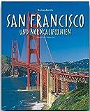 Reise durch SAN FRANCISCO und NORDKALIFORNIEN - Ein Bildband mit über 170 Bildern auf 140 Seiten - STÜRTZ Verlag - Stefan Nink (Autor)