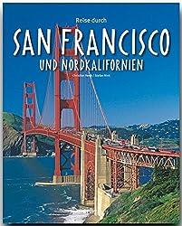 Reise durch SAN FRANCISCO und NORDKALIFORNIEN - Ein Bildband mit über 170 Bildern auf 140 Seiten - STÜRTZ Verlag