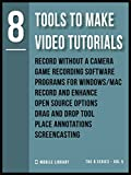 Tools To Make Video Tutorials 8: Video Editing Made Simple [ The 8 series - Vol 5 ]