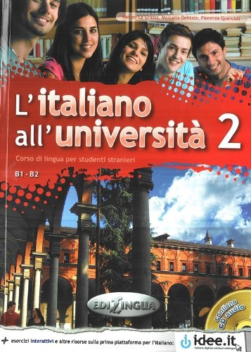 L'Italiano All'Universita: Libro + CD Audio 2 + CD (Level B1-B2) (Italian Edition) by La Grassa Matteo Delitala Marcella Quercioli Fiorenza (2013-06-01)