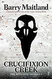 Crucifixion Creek: The Belltree Trilogy, Book One