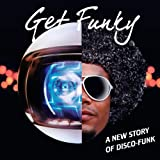 Get Funky - A New Story Of Disco-Funk