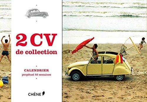 Calendrier perpétuel 2 CV : 52 semaines par Reynald Lecerf