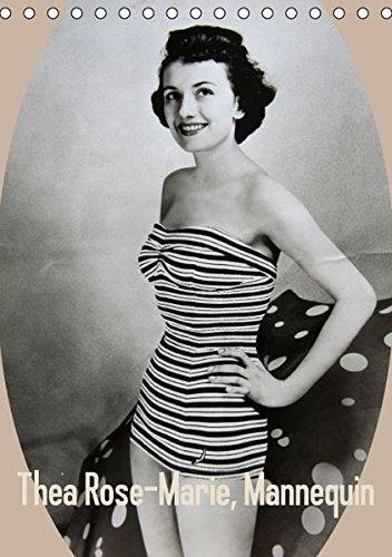 Thea Rose-Marie, Mannequin (Tischkalender 2017 DIN A5 hoch): Lebensfreude in der Nachkriegszeit; modeln in den 50er Jahren (Monatskalender, 14 Seiten) (CALVENDO Menschen)