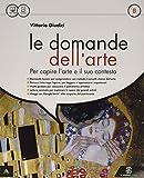 Le domande dell'arte. Volume B (Carta, ME book e CDI). Per la Scuola media