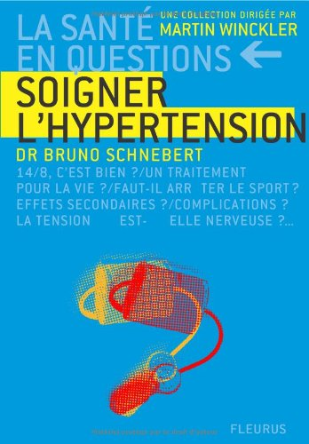 Soigner l'hypertension par Bruno Schnebert