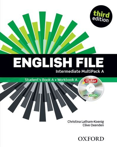 English File third edition: English File 3rd Edition Intermediate. Split Edition MultiPack a without Oxford Online Skills Practice