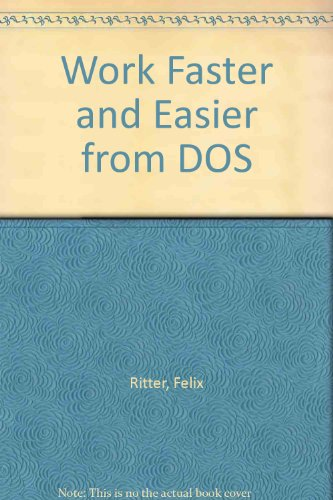Work Faster and Easier from DOS por Felix Ritter