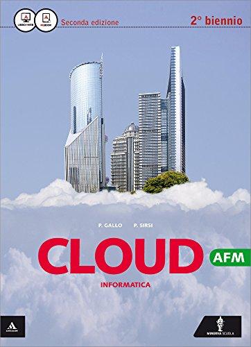 Cloud AFM. Per il 2° biennio delle Scuole superiori. Con espansione online
