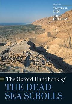 The Oxford Handbook of the Dead Sea Scrolls (Oxford Handbooks) von [Lim, Timothy H., Collins, John J.]