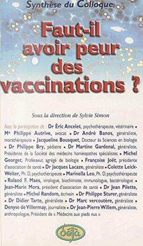Faut-il avoir peur des vaccinations ?: Synthèse du Colloque d'octobre 99
