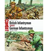 [(British Infantryman vs German Infantryman)] [ By (author) Stephen Bull, Illustrated by Peter Dennis ] [January, 2014]