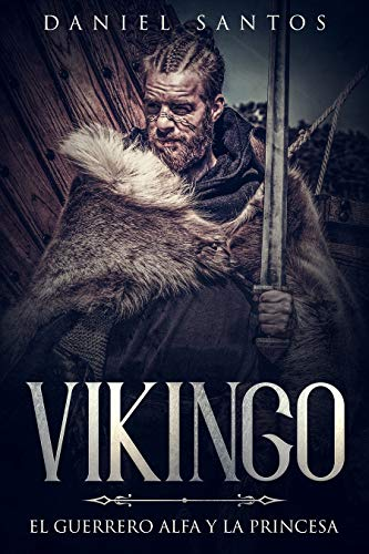 Vikingo: El Guerrero Alfa y la Princesa (Novela de Romance, Fantasía y Erótica