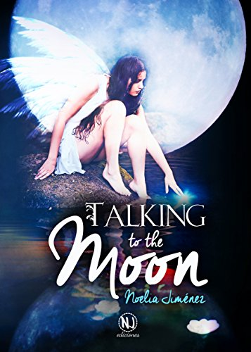 Talking to the moon de [Sangüesa, Noelia Jiménez]