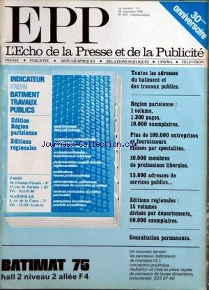 ECHO DE LA PRESSE ET DE LA PUBLICITE (LÕ) [No 973] du 24/11/1975 - INDICATEUR FADIN BATIMENT TRAVAUX PUBLICS - SOMMAIRE ÔÇô DERNIERES NOUVELLES ÔÇô LA CLAUSE DE CONSCIENCE ÔÇô LA PRESSE AGRICOLE SE DEFEND ÔÇô 30EME ANNIVERSAIRE DE LÔÇÖE P P ÔÇô HENRY ESTINGOY LA CONSOMMATION CÔÇÖEST LÔÇÖEXERCICE DÔÇÖUNE NOUVELLE LIBERTE ÔÇô ASSEMBLEE DU SYNDICAT DE LA PRESSE DÔÇÖINFORMATION DES PROFESSIONS ÔÇô RUBRIQUES ÔÇô A BATONS ROMPUS ÔÇô A TRAVERS LA PUBLICITE ÔÇô BUDGETS ÔÇô CADRES ET DIRIGEANTS ÔÇô EDIT par Collectif