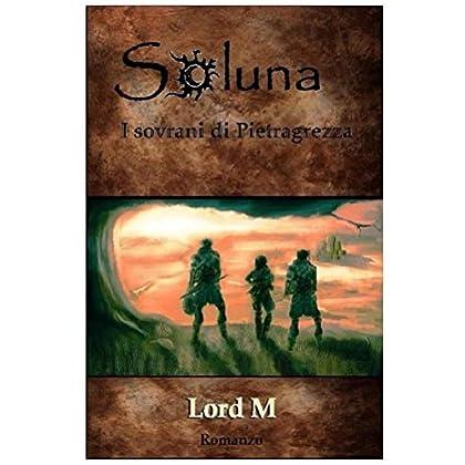 Soluna - I Sovrani Di Pietragrezza