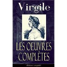 Les Oeuvres Complètes de Virgile (Édition intégrale): Bucoliques + Géorgiques + L'Énéide + Biographie (French Edition)