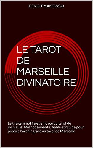 le-tarot-de-marseille-divinatoire-la-voyance-par-le-tarot-de-marseille-methode-inedite-pour-predire-