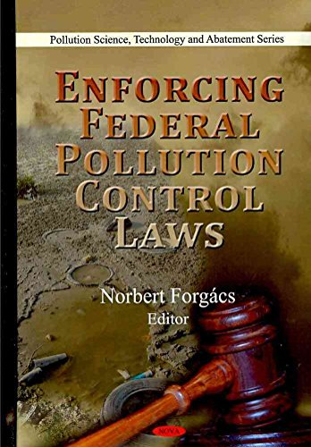 [Enforcing Federal Pollution Control Laws] (By: Norbert Forgacs) [published: September, 2010]