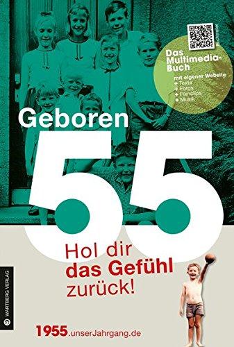 Geboren 55 - Das Multimedia Buch: Hol dir das Gefühl zurück! (Geboren 19xx - Hol dir das Gefühl zurück!) Buch-Cover
