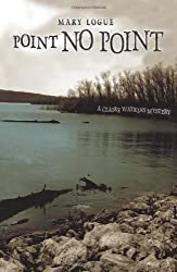 Point No Point by Mary Logue (2009-02-28)