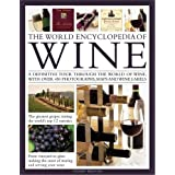 The World Encyclopedia of Wine: A Definitive Tour Through the World of Wine, With over 450 Photographs, Maps and Wine Labels