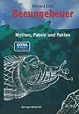 Seeungeheuer - Mythen, Fabeln und Fakten - Richard Ellis
