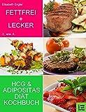 Fettfrei und lecker: Das Diätkochbuch für Adipositas und HCG