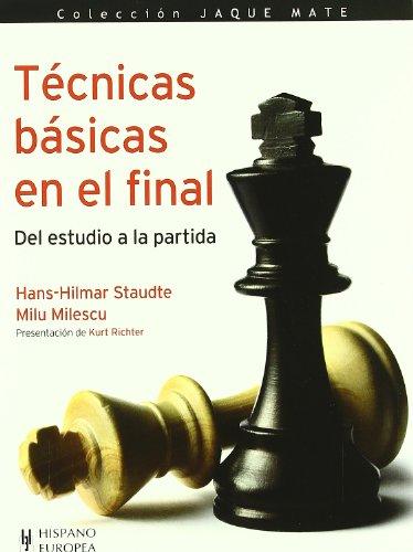 Técnicas básicas en el final (Jaque mate) por Hans-Hilmar Staudte