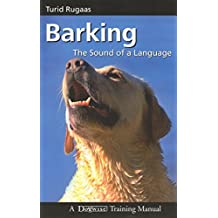 Barking: The Sound of a Language (Dogwise Training Manual) by Turid Rugaas (2008-02-11)