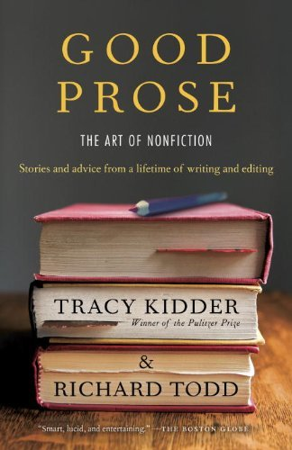 Good Prose: The Art of Nonfiction by Kidder, Tracy, Todd, Richard (August 27, 2013) Paperback